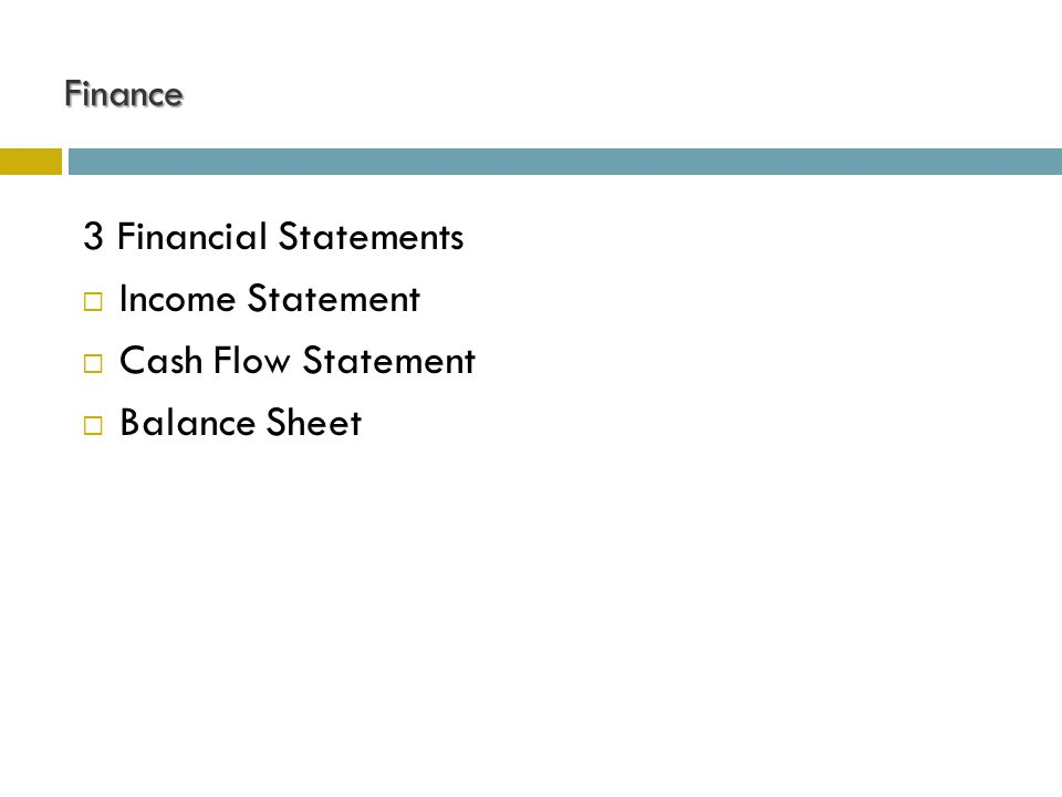 Finance 3 Financial Statements  Income Statement  Cash Flow Statement  Balance Sheet