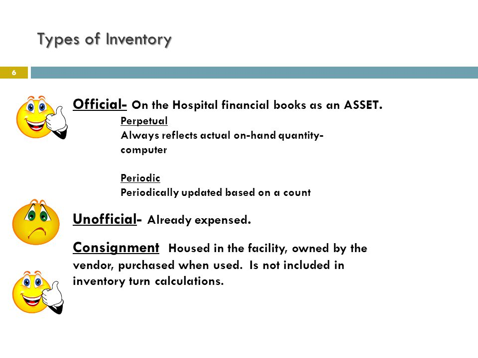 Types of Inventory 6 Official- On the Hospital financial books as an ASSET.