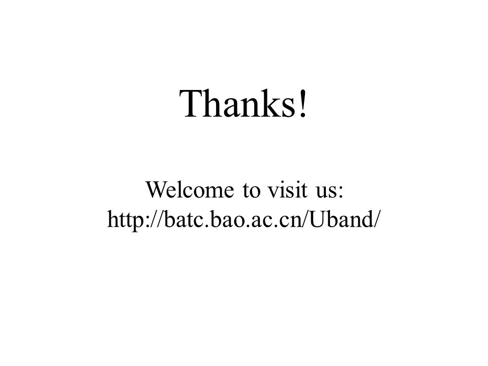 Thanks! Welcome to visit us: http://batc.bao.ac.cn/Uband/