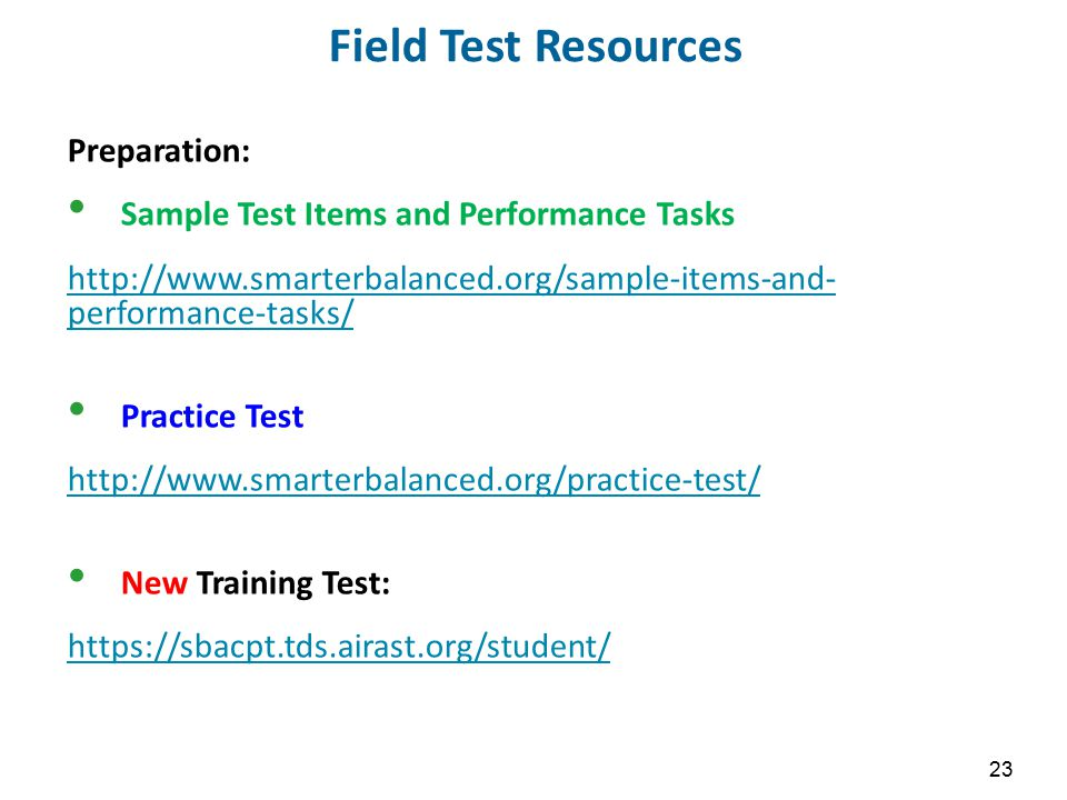 Field Test Resources Preparation: Sample Test Items and Performance Tasks http://www.smarterbalanced.org/sample-items-and- performance-tasks/ Practice