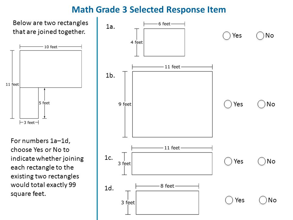 Math Grade 3 Selected Response Item Below are two rectangles that are joined together. 1a. For numbers 1a–1d, choose Yes or No to indicate whether joi