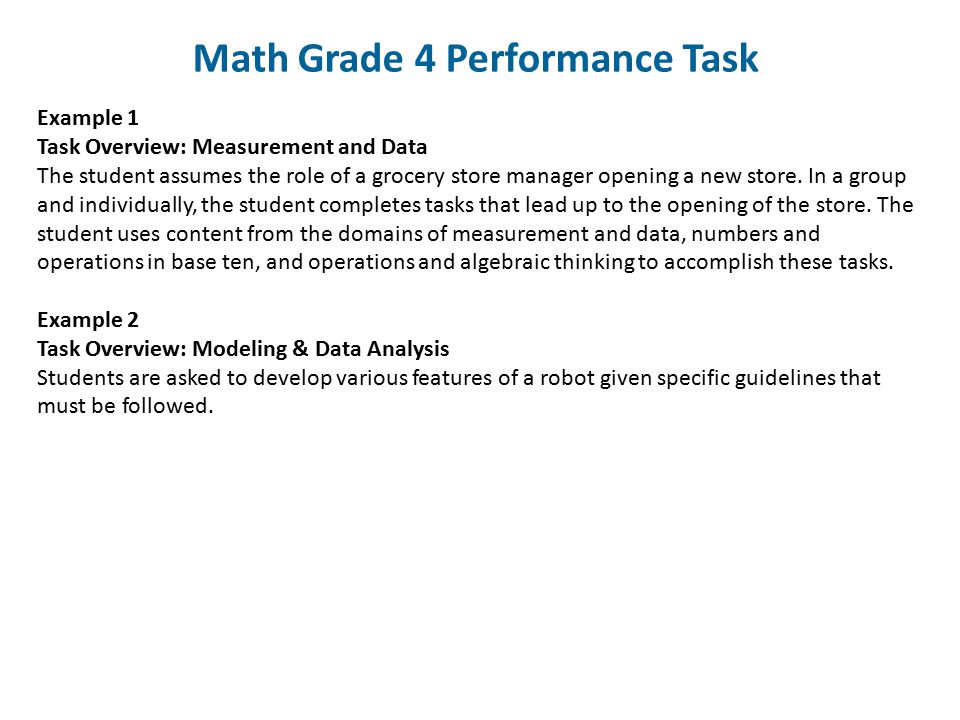 Math Grade 4 Performance Task Example 1 Task Overview: Measurement and Data The student assumes the role of a grocery store manager opening a new stor