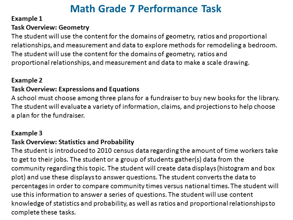 Math Grade 7 Performance Task Example 1 Task Overview: Geometry The student will use the content for the domains of geometry, ratios and proportional