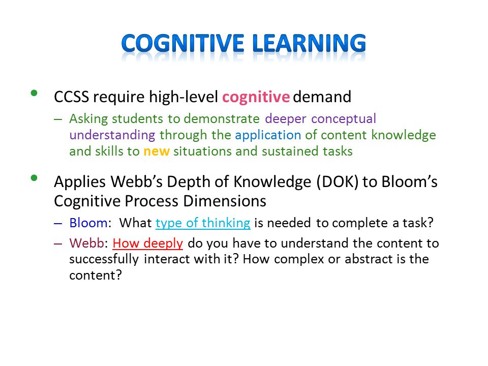 CCSS require high-level cognitive demand – Asking students to demonstrate deeper conceptual understanding through the application of content knowledge