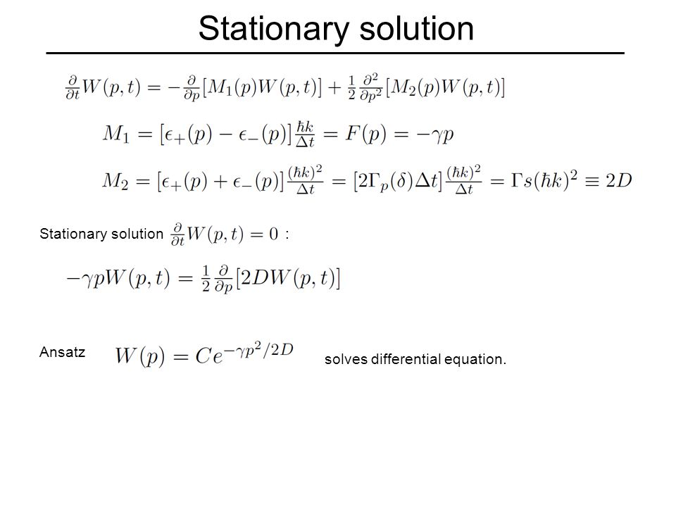 Stationary solution Stationary solution : Ansatz solves differential equation.