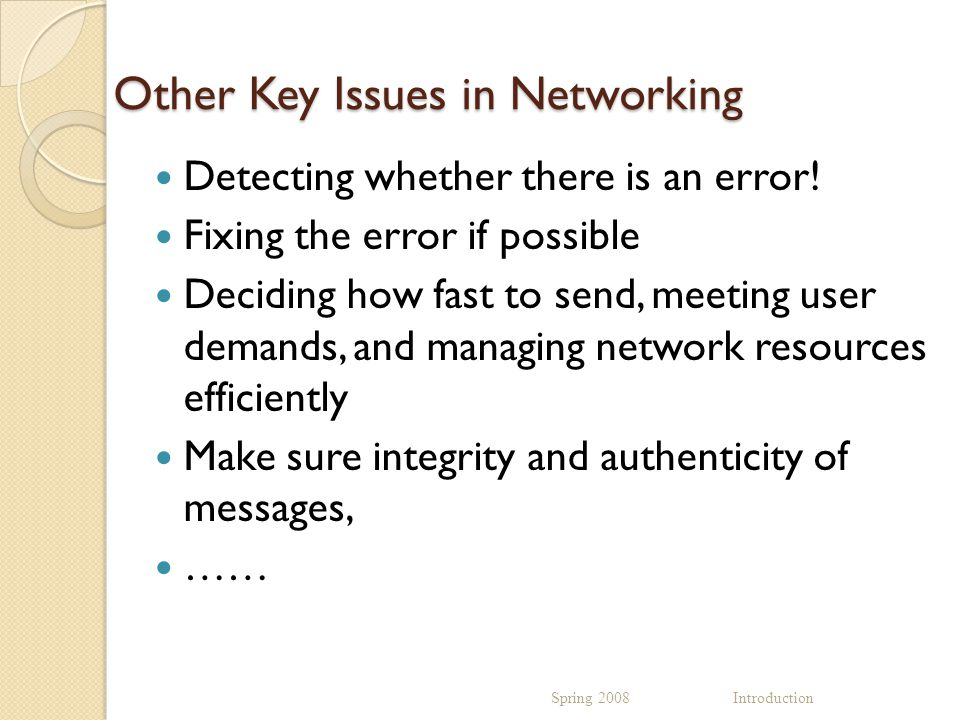 Other Key Issues in Networking Detecting whether there is an error.