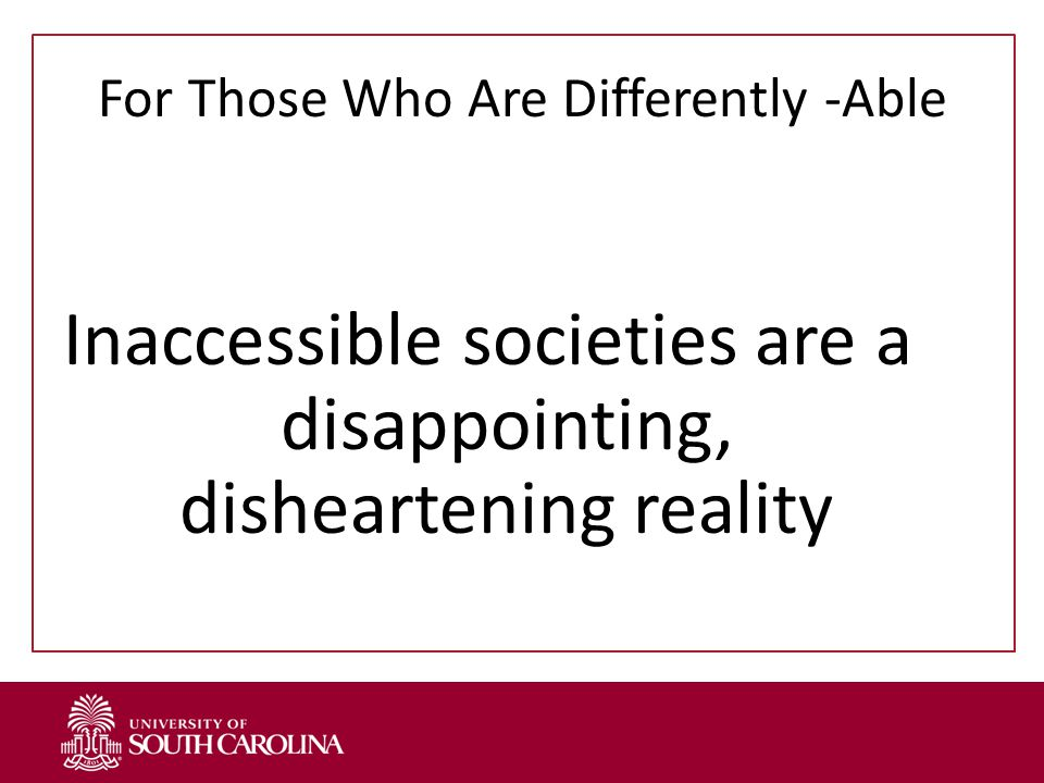 For Those Who Are Differently -Able Inaccessible societies are a disappointing, disheartening reality