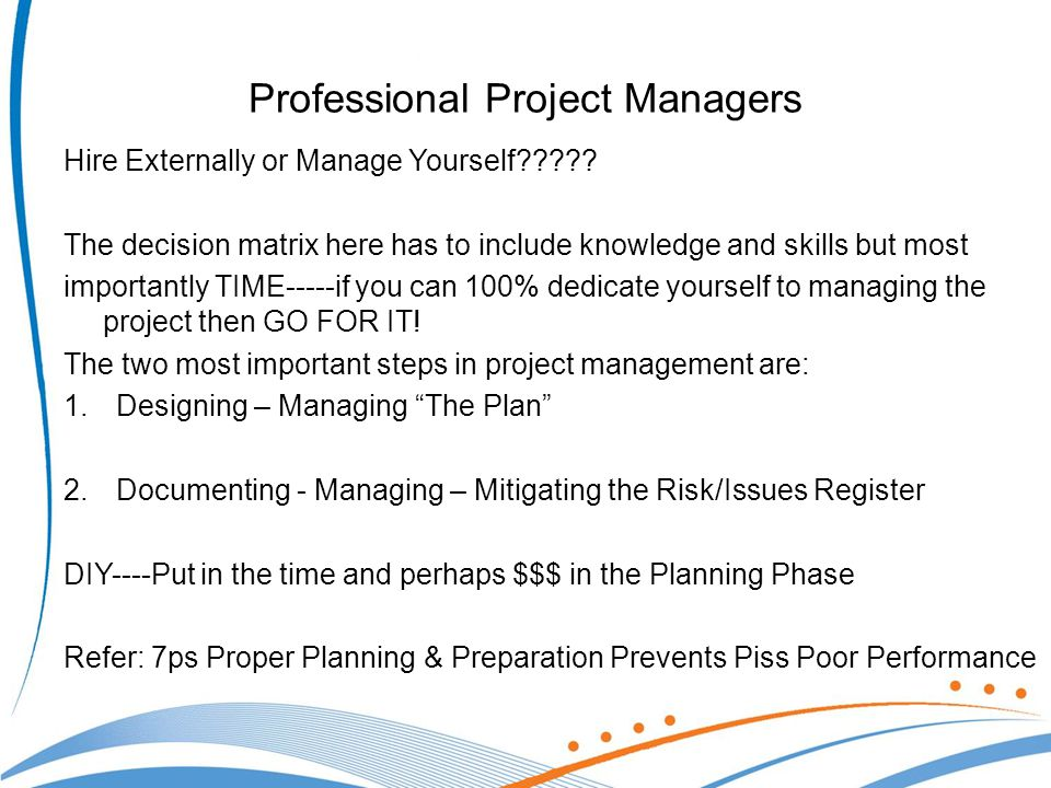 Professional Project Managers Hire Externally or Manage Yourself .