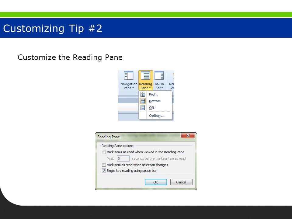 Customizing Tip #2 Customize the Reading Pane