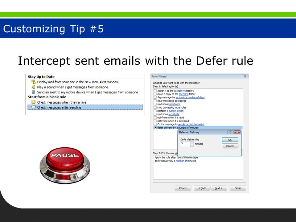 Customizing Tip #5 Intercept sent emails with the Defer rule