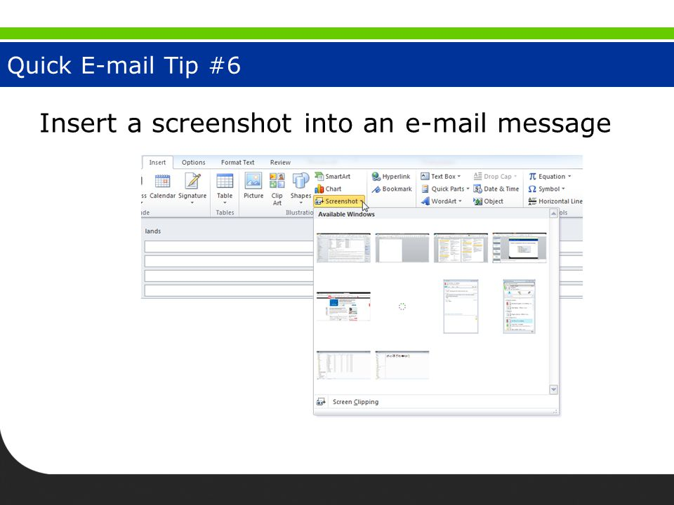 Quick E-mail Tip #6 Insert a screenshot into an e-mail message