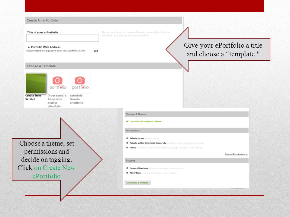 Give your ePortfolio a title and choose a template. Choose a theme, set permissions and decide on tagging.