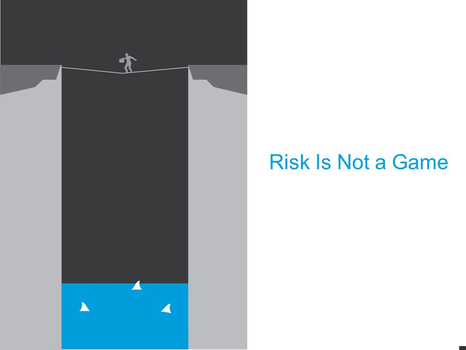 8 Strategic Risk Management | The Power of Disruption Risk Is Not a Game