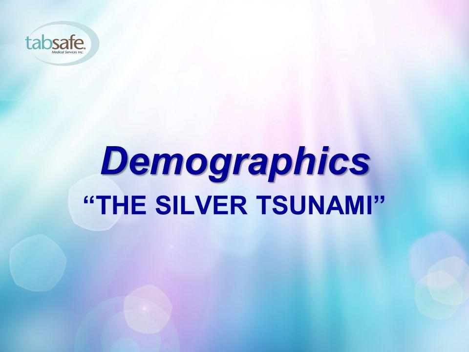 THE SILVER TSUNAMI Demographics