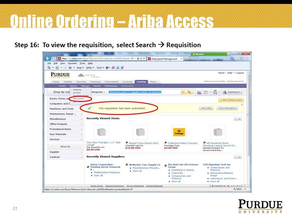 21 Online Ordering – Ariba Access Step 16: To view the requisition, select Search  Requisition