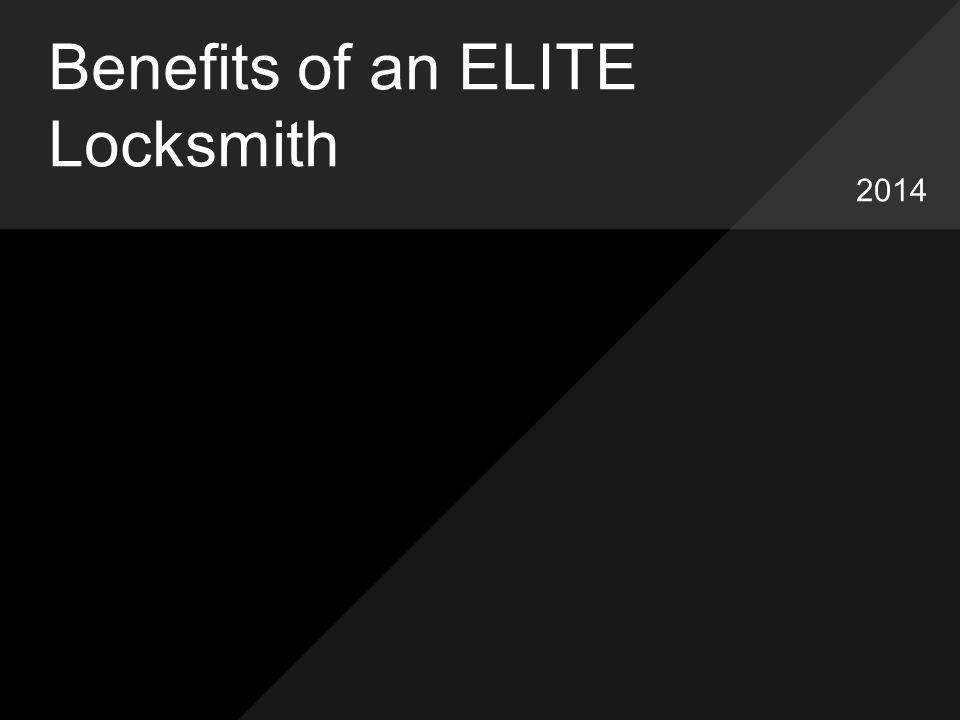 Benefits of an ELITE Locksmith 2014