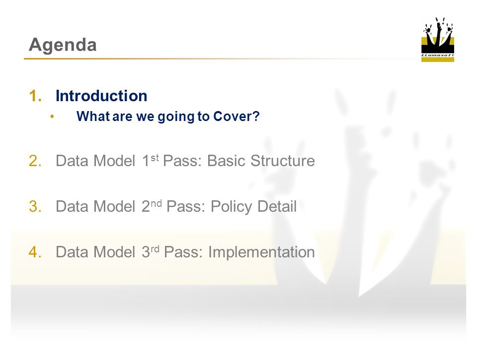 Introduction to the Data Model 1.Data Model 1 st Pass: High Level Structure 30,000 Ft view Basic structural pieces 2.Data Model 2 nd Pass: Policy Detail 15,000 Ft view Integrate details about inventory, sourcing and transportation policies 3.Data Model 3 rd Pass: Implementation 1000 Ft view How are the Guru Tables used to create a model