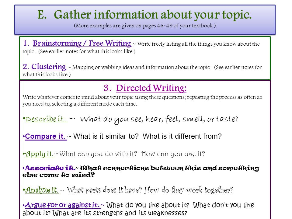 E.Gather information about your topic.