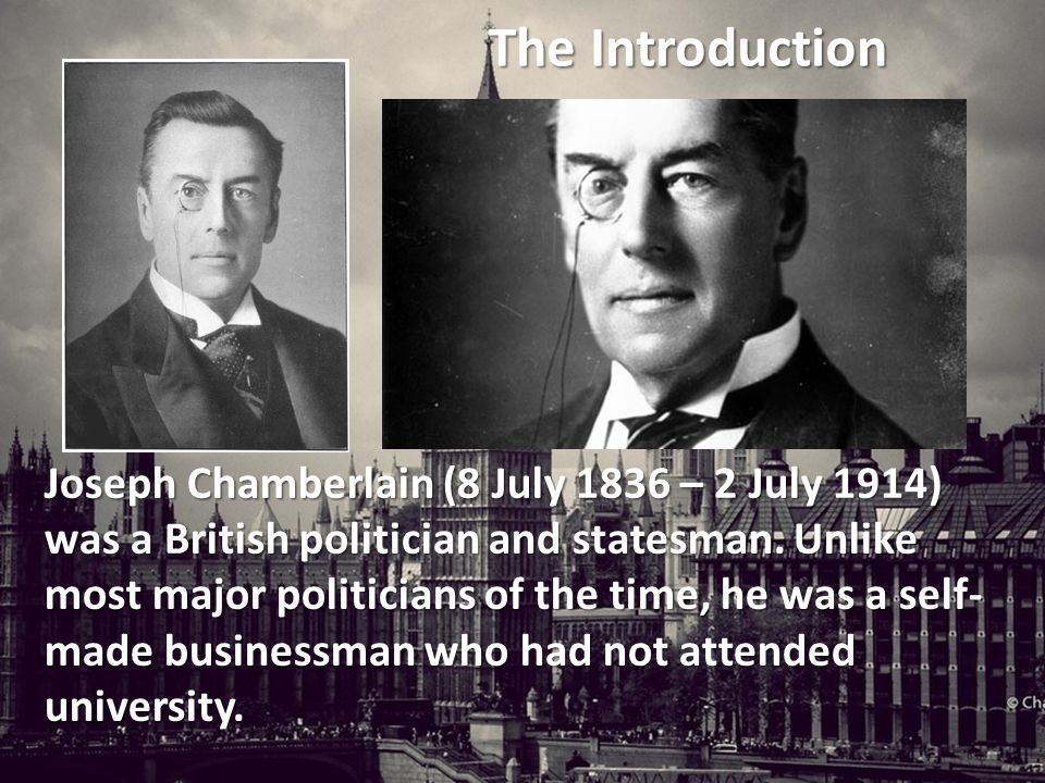 Joseph Chamberlain (8 July 1836 – 2 July 1914) was a British politician and statesman.