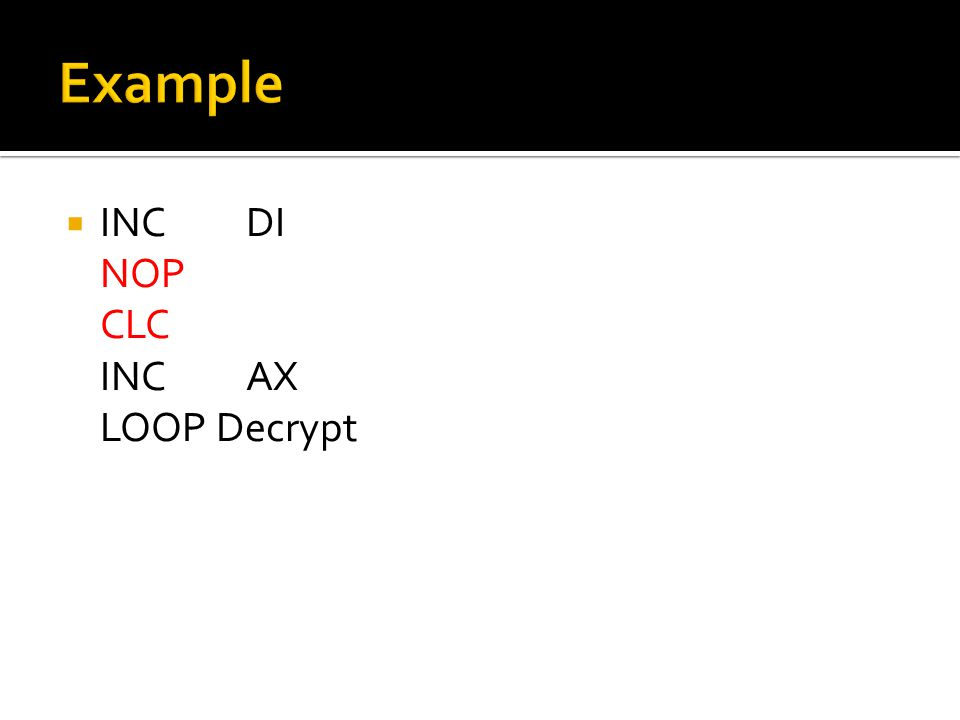  INCDI NOP CLC INCAX LOOP Decrypt