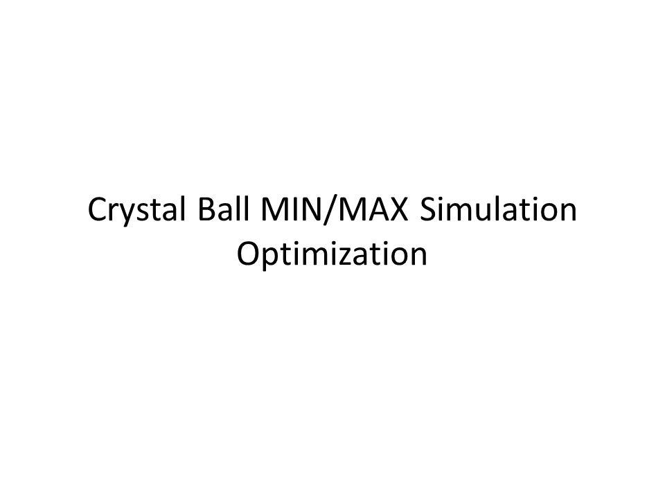 Crystal Ball MIN/MAX Simulation Optimization