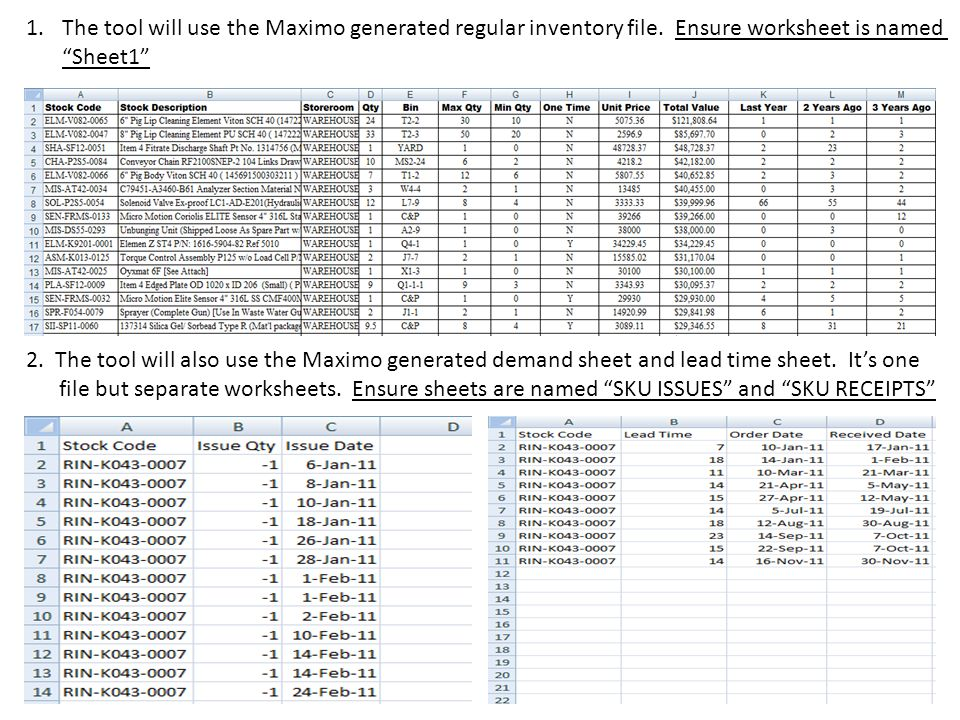1.The tool will use the Maximo generated regular inventory file.