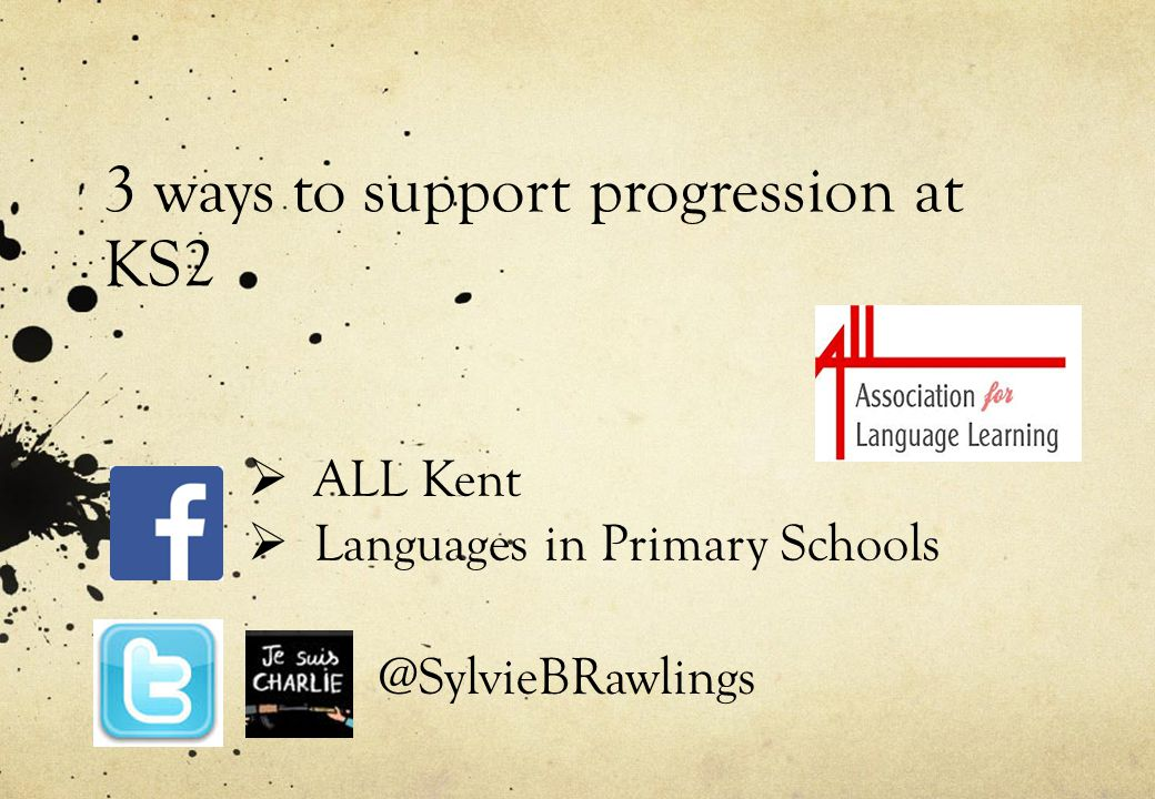 3 ways to support progression at KS2  ALL Kent  Languages in Primary Schools @SylvieBRawlings