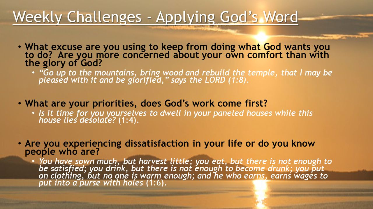 Weekly Challenges - Applying God's Word What excuse are you using to keep from doing what God wants you to do.