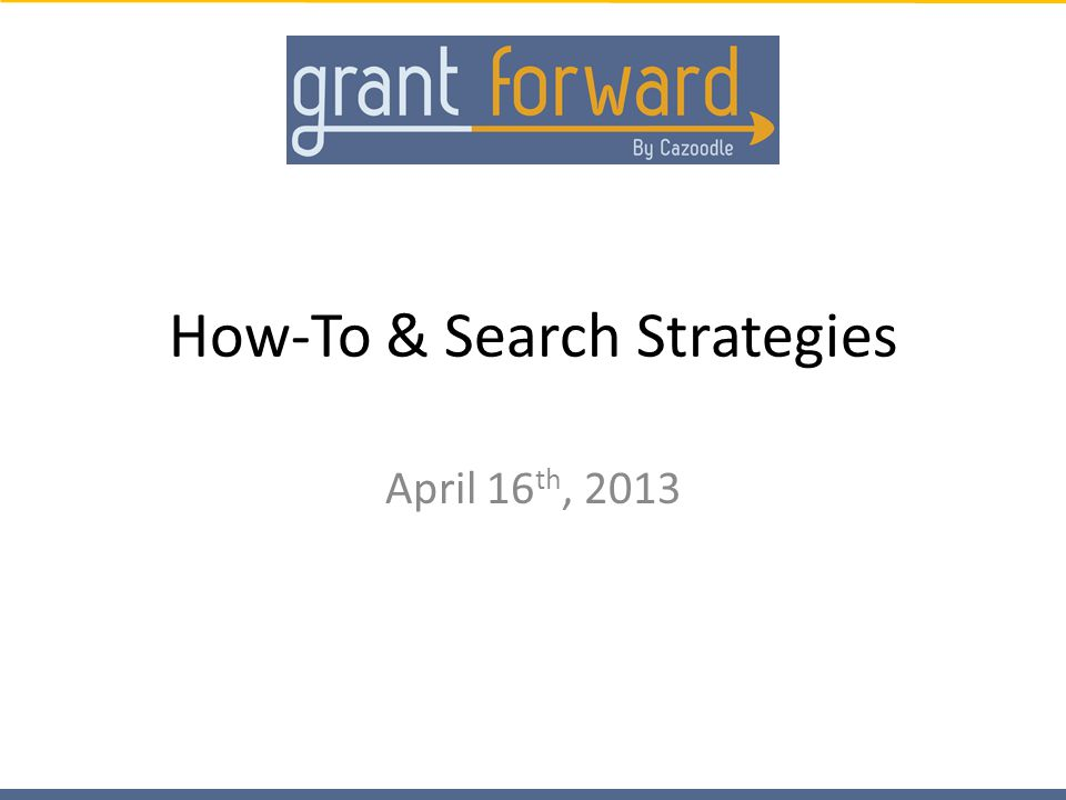How-To & Search Strategies April 16 th, 2013