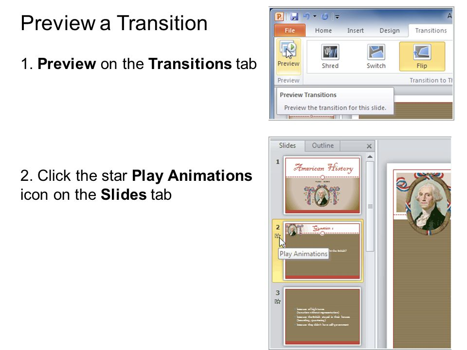 Preview a Transition 1.Preview on the Transitions tab 2.
