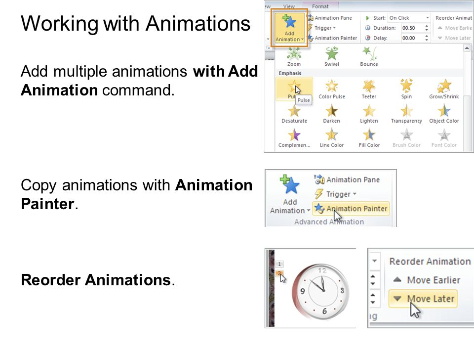 Create an Animation Select an Object. Click Animations tab. Some effects will have Effect Options.