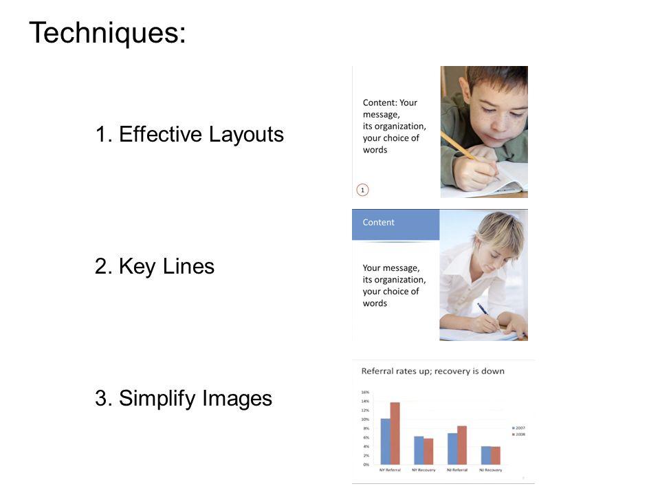 Techniques: 1. Effective Layouts 2. Key Lines 3. Simplify Images