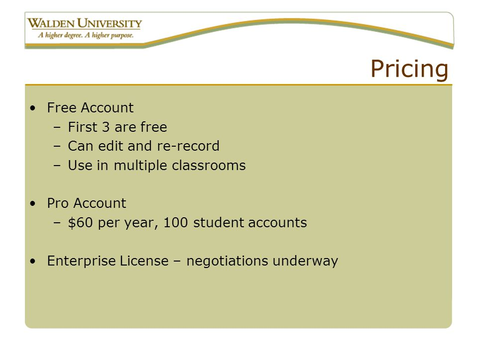 Pricing Free Account –First 3 are free –Can edit and re-record –Use in multiple classrooms Pro Account –$60 per year, 100 student accounts Enterprise License – negotiations underway