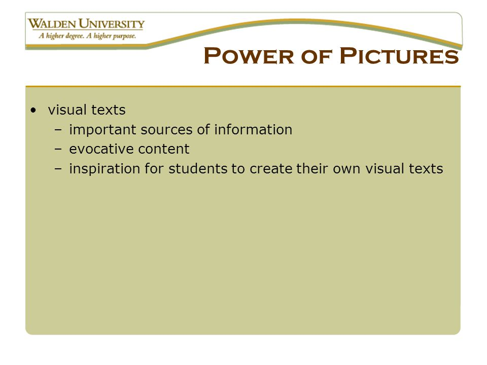 Power of Pictures visual texts –important sources of information –evocative content –inspiration for students to create their own visual texts