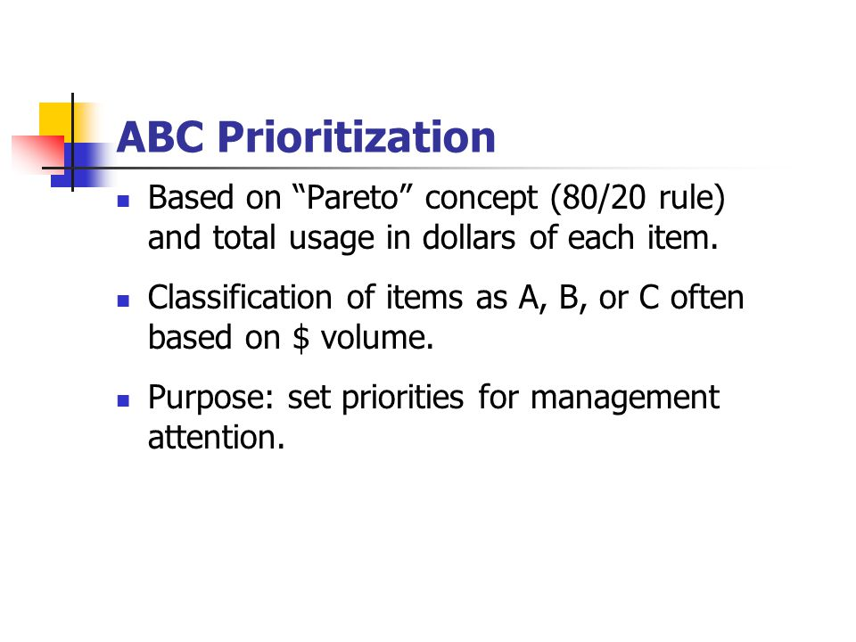 ABC Prioritization Based on Pareto concept (80/20 rule) and total usage in dollars of each item.