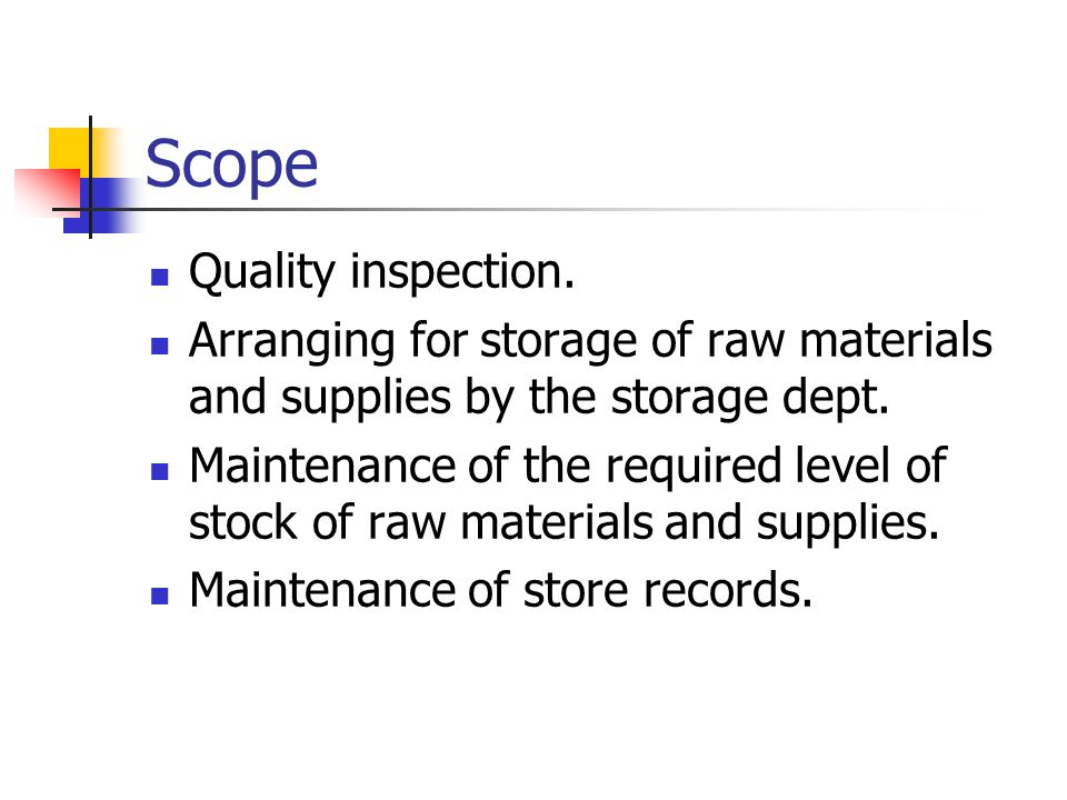 Scope Quality inspection.Arranging for storage of raw materials and supplies by the storage dept.