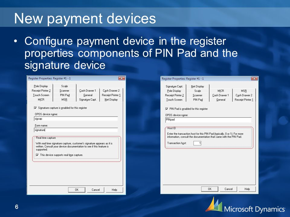 New payment devices Configure payment device in the register properties components of PIN Pad and the signature device 6