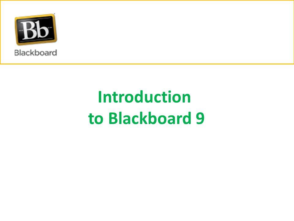Introduction to Blackboard 9
