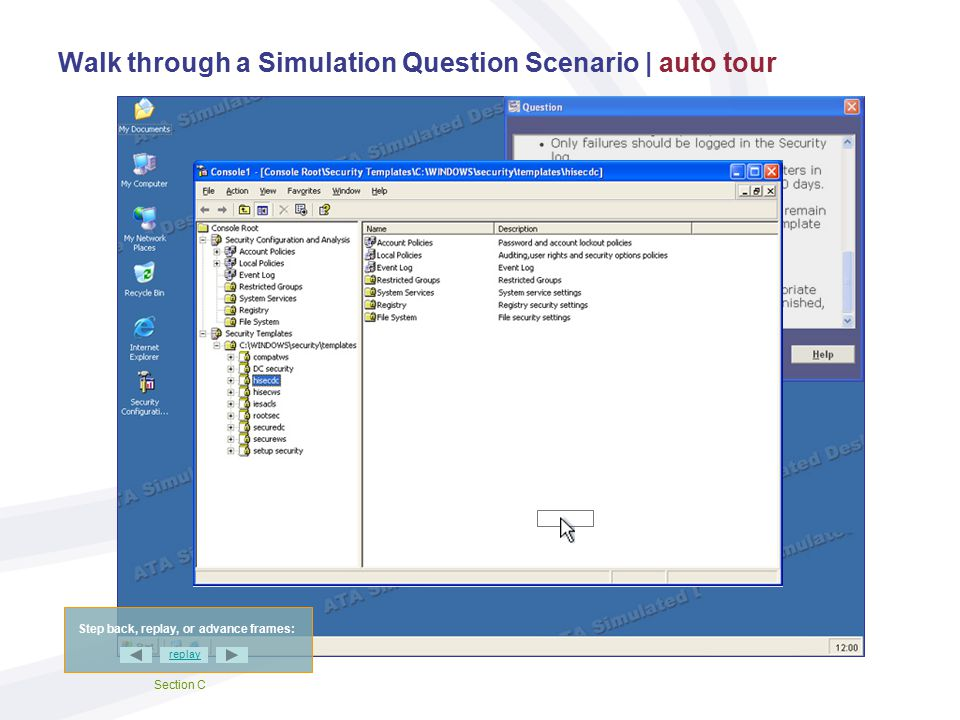 Walk through a Simulation Question Scenario | auto tour Step back, replay, or advance frames: replay Section B