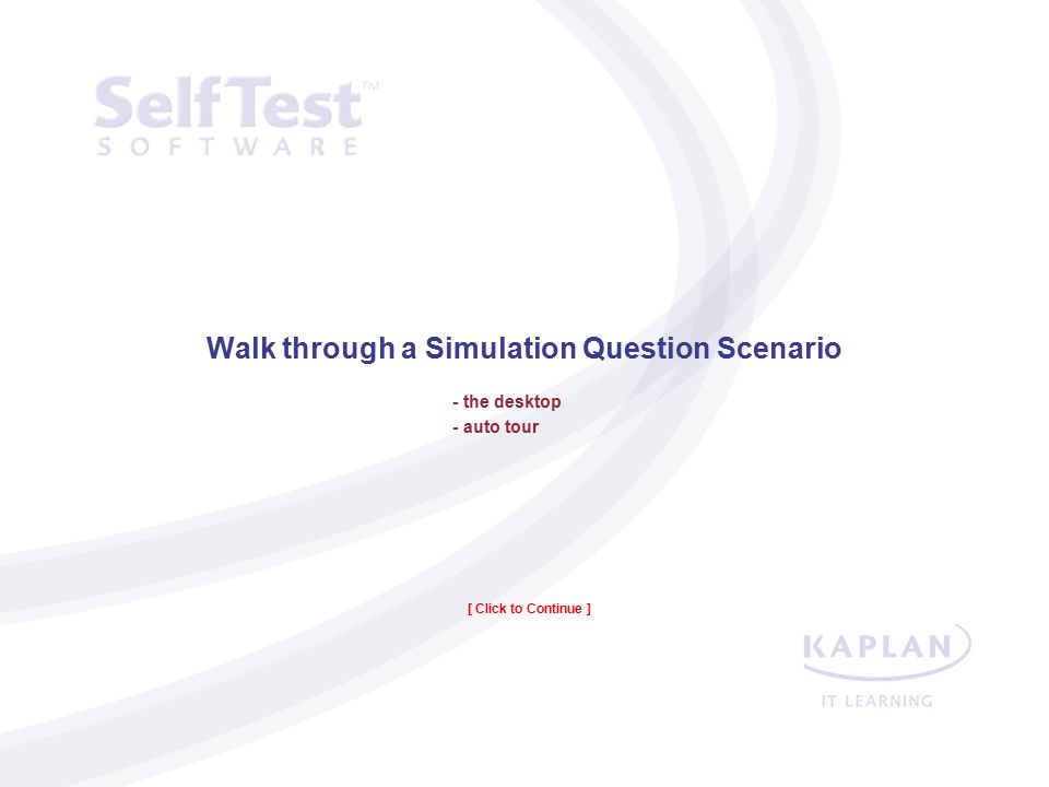 Getting Started - Microsoft Simulations Item Type Launching the Microsoft Simulation Item Type [ Click to Continue ] The Practice Test Simulation Laun