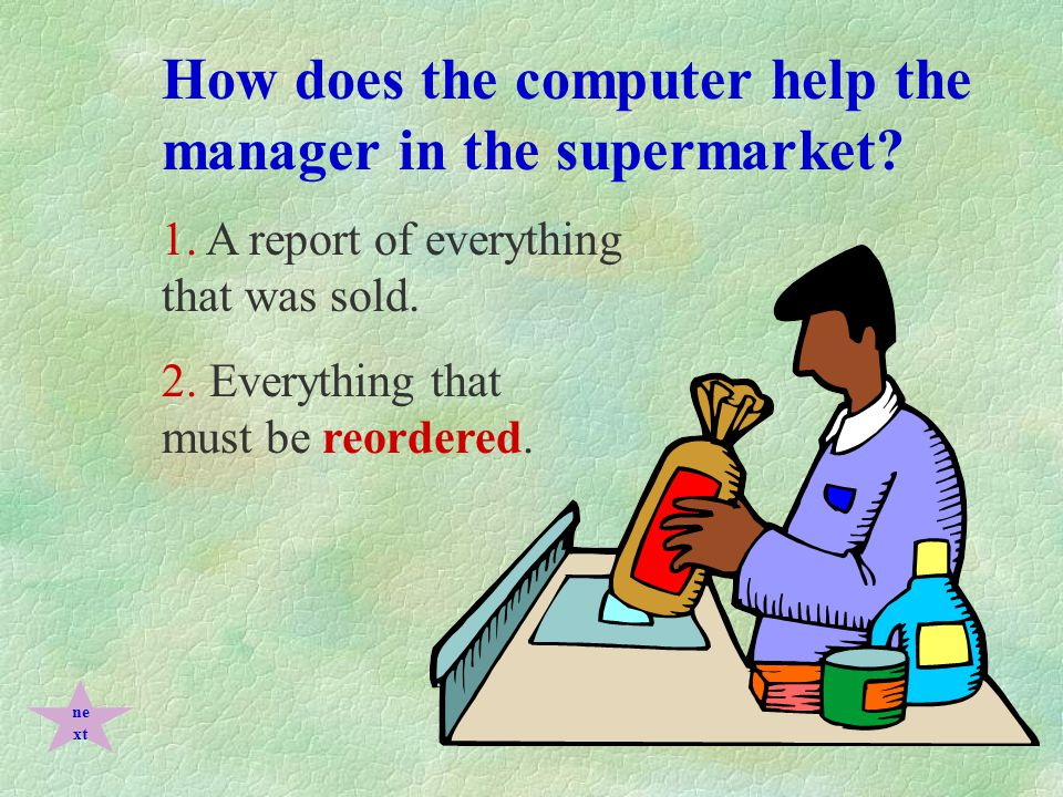 How does the computer help the manager in the supermarket.