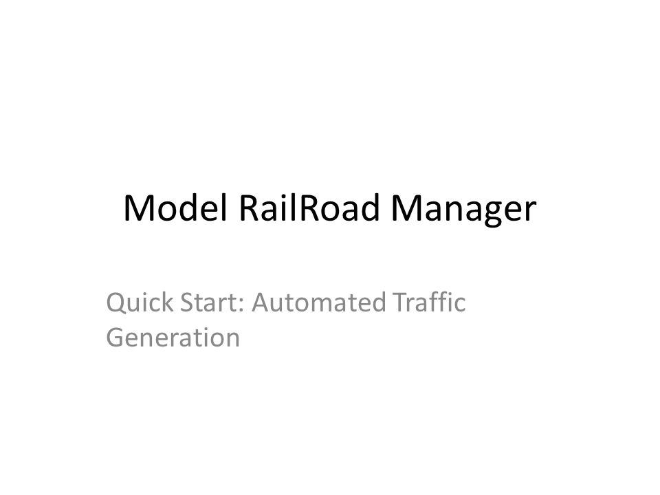 Model RailRoad Manager Quick Start: Automated Traffic Generation
