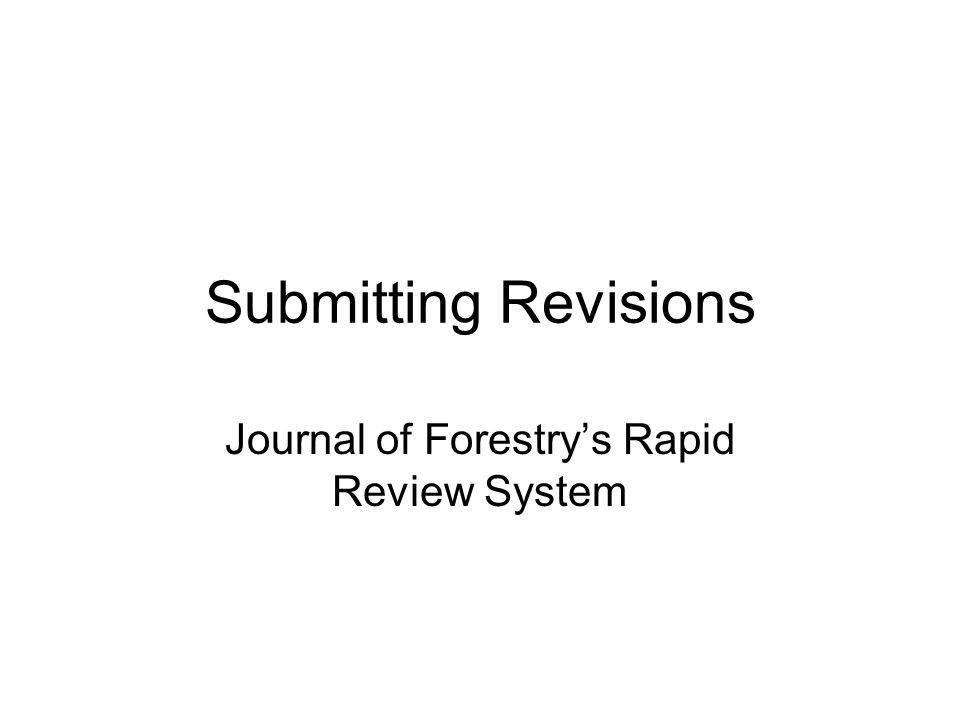 Submitting Revisions Journal of Forestry's Rapid Review System