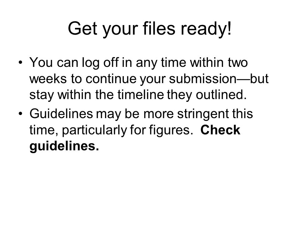 Get your files ready.