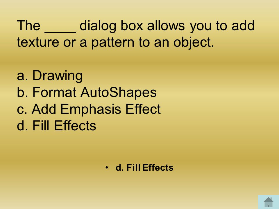 The ____ dialog box allows you to add texture or a pattern to an object.