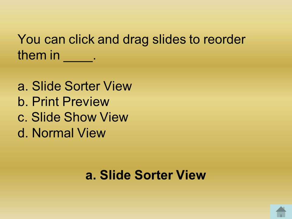 You can click and drag slides to reorder them in ____.