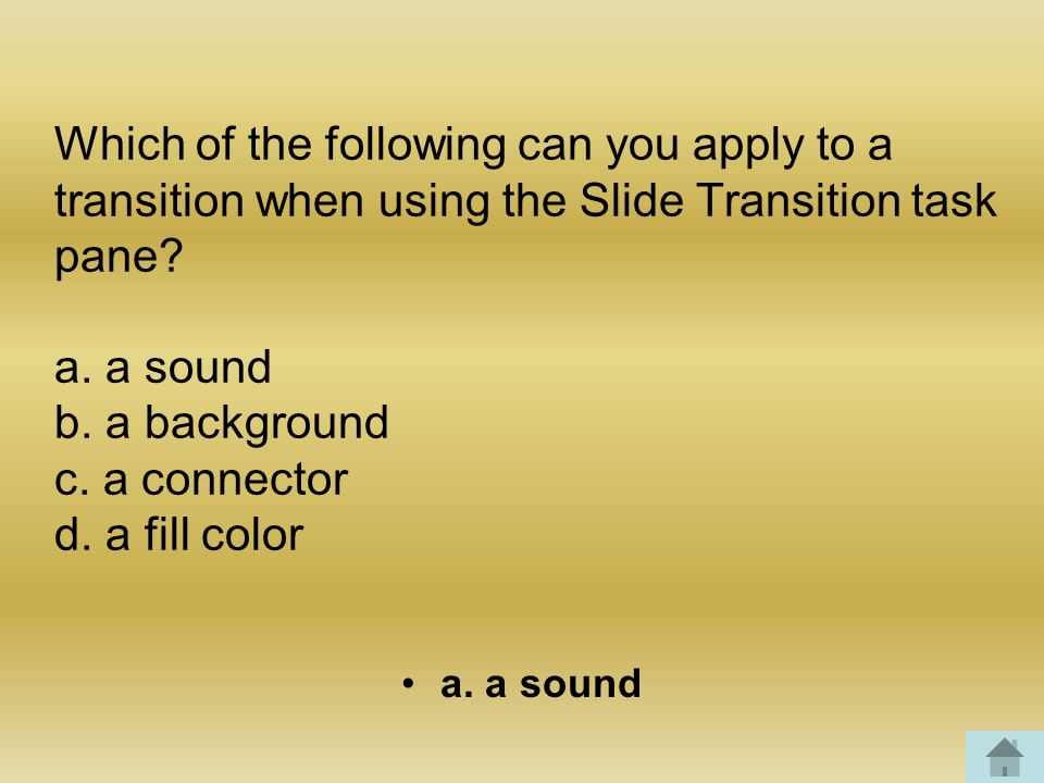 Which of the following can you apply to a transition when using the Slide Transition task pane.