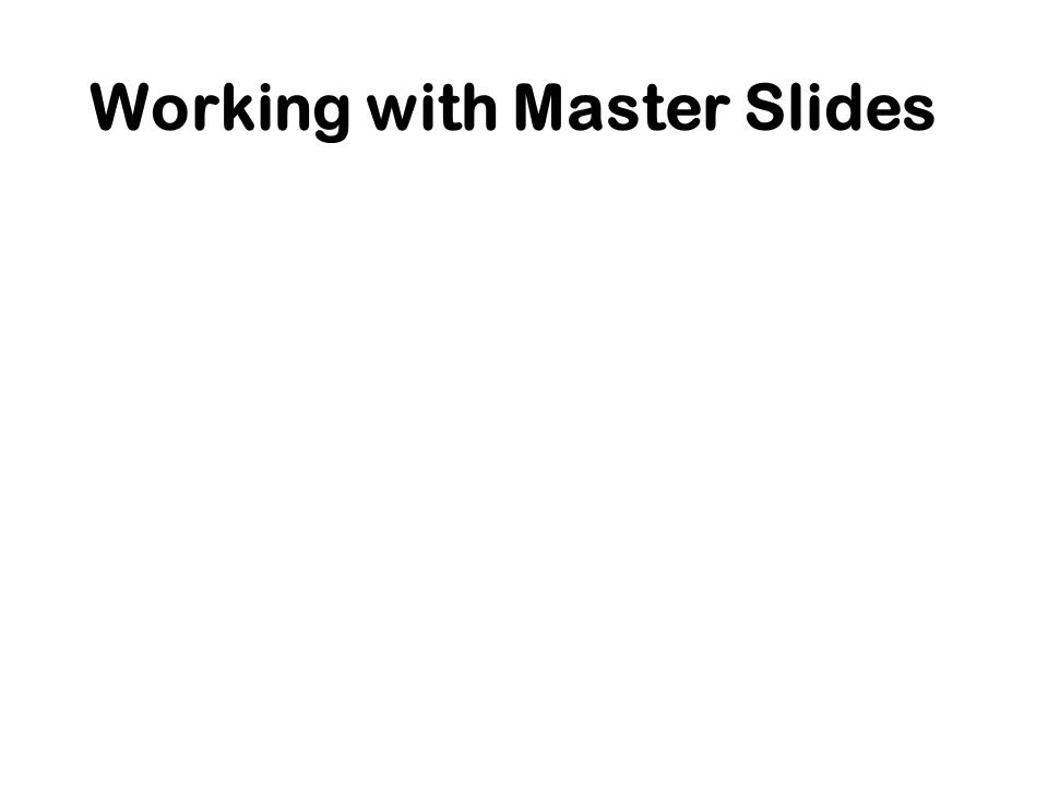 Working with Master Slides