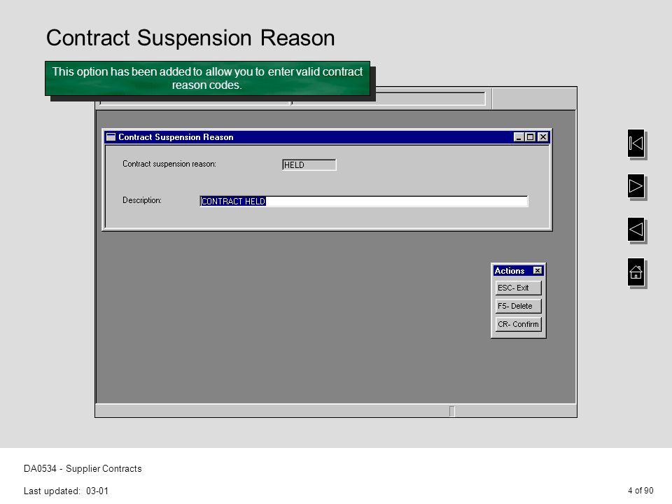 4 of 90 DA0534 - Supplier Contracts Last updated: 03-01 Contract Suspension Reason This option has been added to allow you to enter valid contract rea