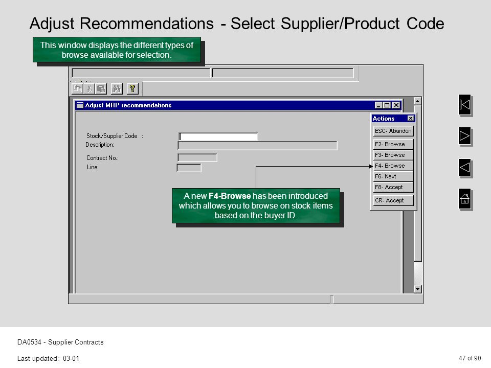 47 of 90 DA0534 - Supplier Contracts Last updated: 03-01 This window displays the different types of browse available for selection.